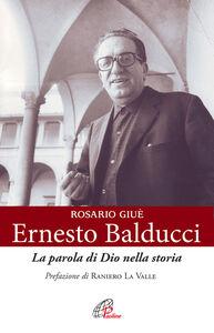Ernesto Balducci. La parola di Dio nella storia