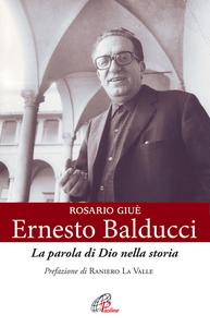 Libro Ernesto Balducci. La parola di Dio nella storia Rosario Giuè