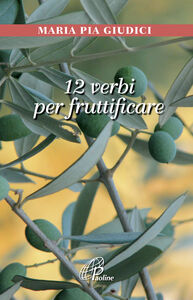 12 verbi per fruttificare