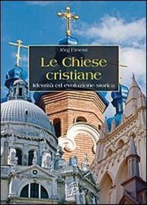 Le chiese cristiane. Identità ed evoluzione storica