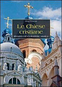 Libro Le chiese cristiane. Identità ed evoluzione storica Ernesti Jorg