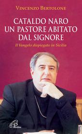 Cataldo Naro un pastore abitato dal Signore. Il Vangelo dispiegato in Sicilia
