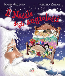Libro Il Natale degli angioletti Ivano Argento