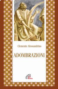 Foto Cover di Adombrazioni, Libro di Clemente Alessandrino (san), edito da Paoline Editoriale Libri
