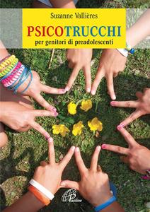 Libro Psicotrucchi. Per genitori di preadolescenti Suzanne Vallières