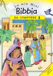 La mia mini Bibbia da comporre. Con adesivi. Vol. 1