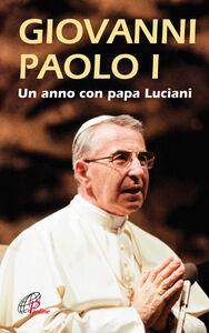 Libro Giovanni Paolo I. Un anno con papa Luciani Luigi Ferraresso , Loris Serafini