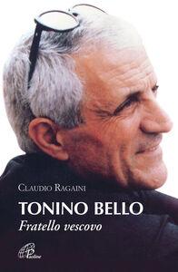 Libro Tonino Bello. Fratello vescovo Claudio Ragaini