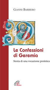 Le confessioni di Geremia. Storia di una vocazione profetica