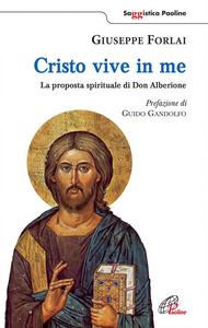 Libro Cristo vive in me. La proposta spirituale di Don Alberione Giuseppe Forlai