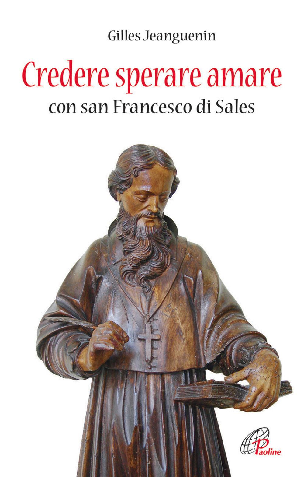 Credere sperare amare con San Francesco di Sales