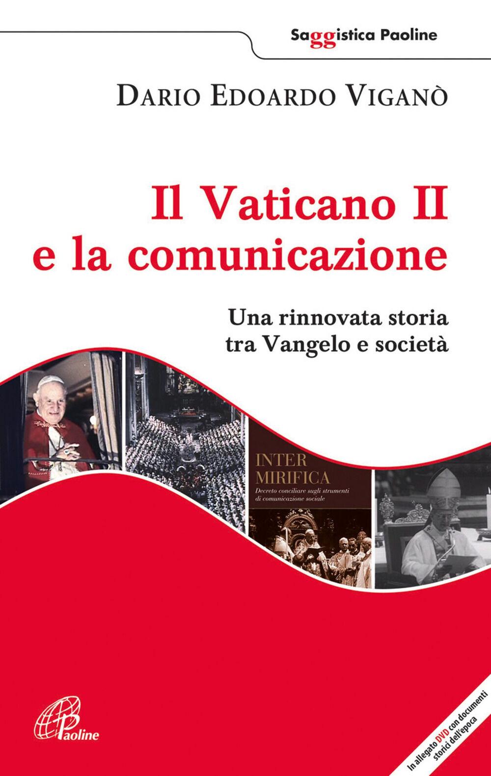 Il Vaticano II e la comunicazione. Una rinnovata storia tra Vangelo e società. Con DVD