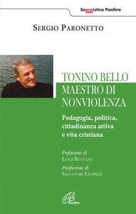 Libro Tonino Bello maestro di non violenza. Pedagogia, politica, cittadinanza attiva e vita cristiana Sergio Paronetto