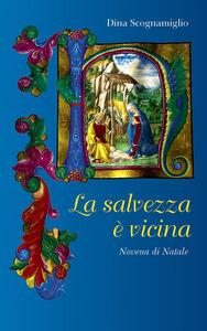 Foto Cover di La salvezza è vicina. Novena di natale, Libro di  edito da Paoline Editoriale Libri