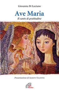 Libro Ave Maria. Il canto di gratitudine Giovanna Di Luciano
