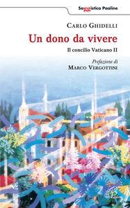 Un dono da vivere. Il concilio Vaticano II