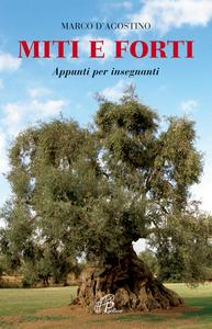 Libro Miti e forti. Appunti per insegnanti Marco D'Agostino
