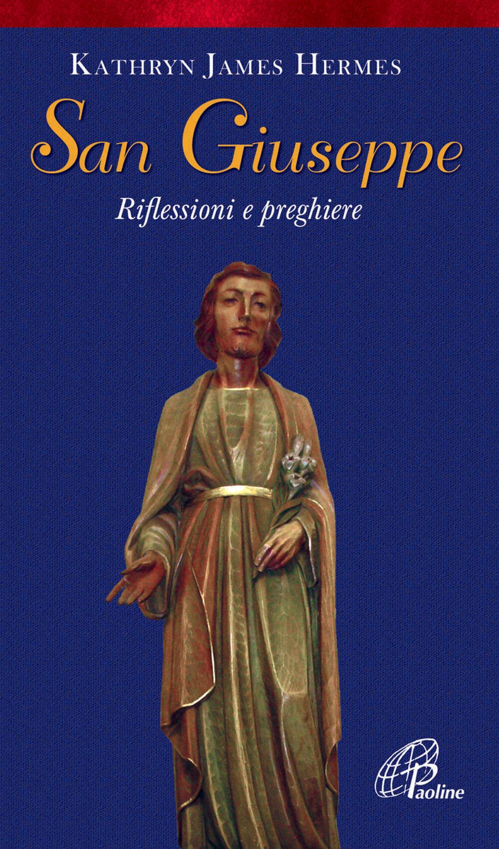San Giuseppe. Riflessioni e preghiere
