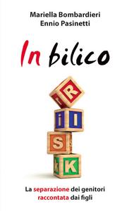 Libro In bilico. La separazione dei genitori raccontata dai figli Mariella Bombardieri , Ennio Pasinetti