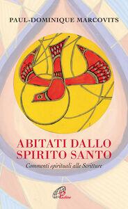 Libro Abitati dallo Spirito Santo. Commenti spirituali alle Scritture Paul D. Marcovits