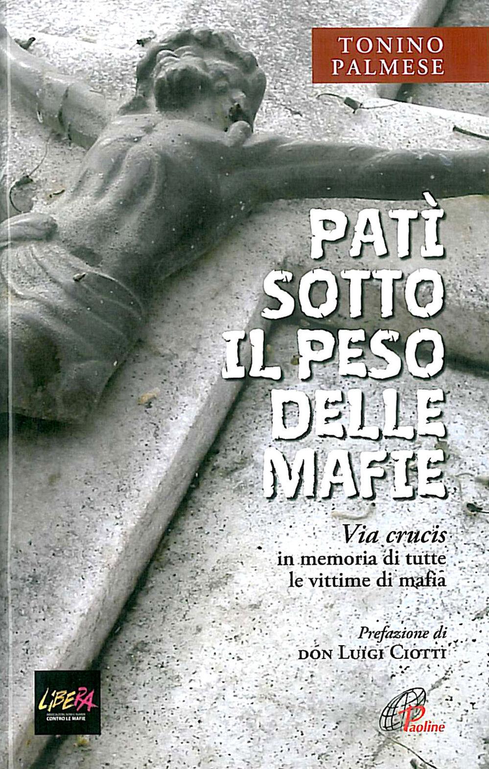 Patì sotto il peso delle mafie. Via crucis in memoria di tutte le vittime di mafia