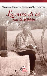 Libro La cura di sé con la Bibbia Tiziana Pieruz , Luciano Tallarico