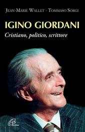 Igino Giordani. Cristiano, politico, scrittore