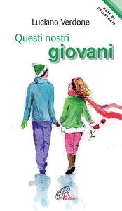 Foto Cover di Questi nostri giovani, Libro di Luciano Verdone, edito da Paoline Editoriale Libri