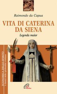 Libro Vita di Caterina da Siena. Legenda maior Raimondo da Capua