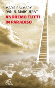Foto Cover di Andremo tutti in Paradiso, Libro di Marie Balmary,Daniel Marguerat, edito da Paoline Editoriale Libri