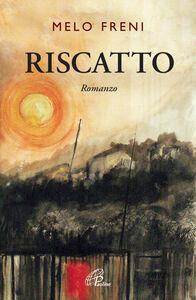 Foto Cover di Riscatto, Libro di Melo Freni, edito da Paoline Editoriale Libri