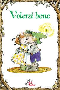 Foto Cover di Volersi bene, Libro di Kass P. Dotterweich, edito da Paoline Editoriale Libri