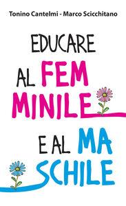 Libro Educare al femminile e al maschile Tonino Cantelmi , Marco Scicchitano