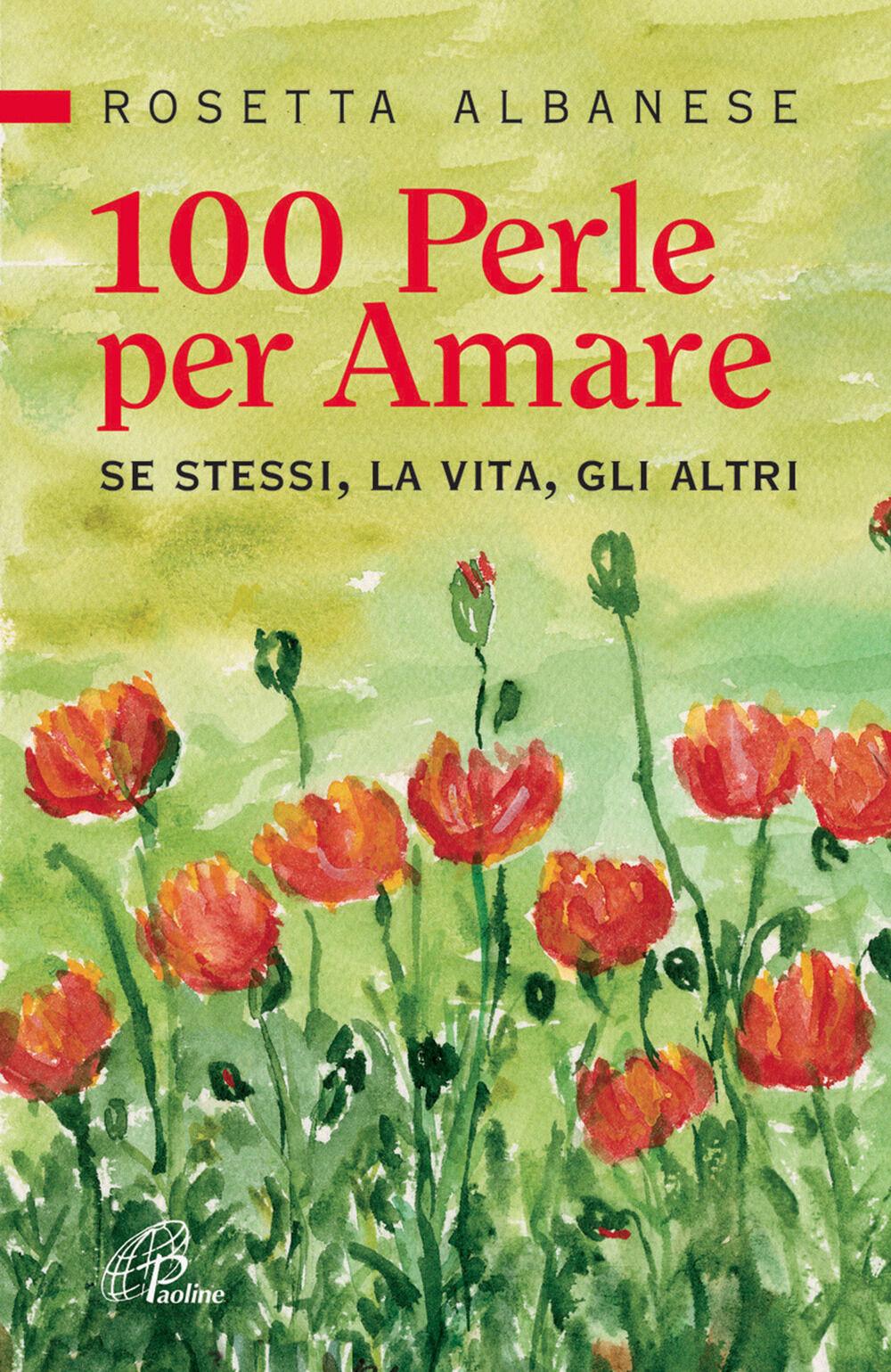 100 perle per amare. Se stessi la vita e gli altri