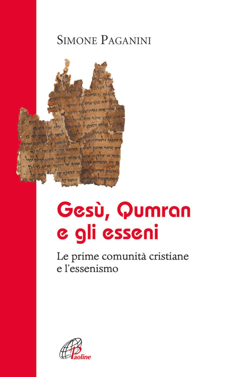 Anniversario Di Matrimonio Qumran.Gesu Qumran E Gli Esseni Le Prime Comunita Cristiane E L