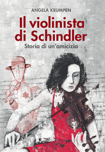 Foto Cover di Il violinista di Schindler. Storia di un amicizia, Libro di Angela Krumpen, edito da Paoline Editoriale Libri