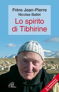 Libro Lo spirito di Tibhirine Jean-Pierre (frère) , Nicolas Ballet