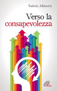 Libro Verso la consapevolezza Valerio Albisetti