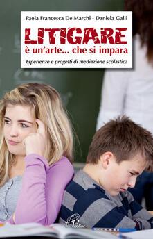 Litigare è unarte... che si impara. Esperienze e progetti di mediazione scolastica.pdf