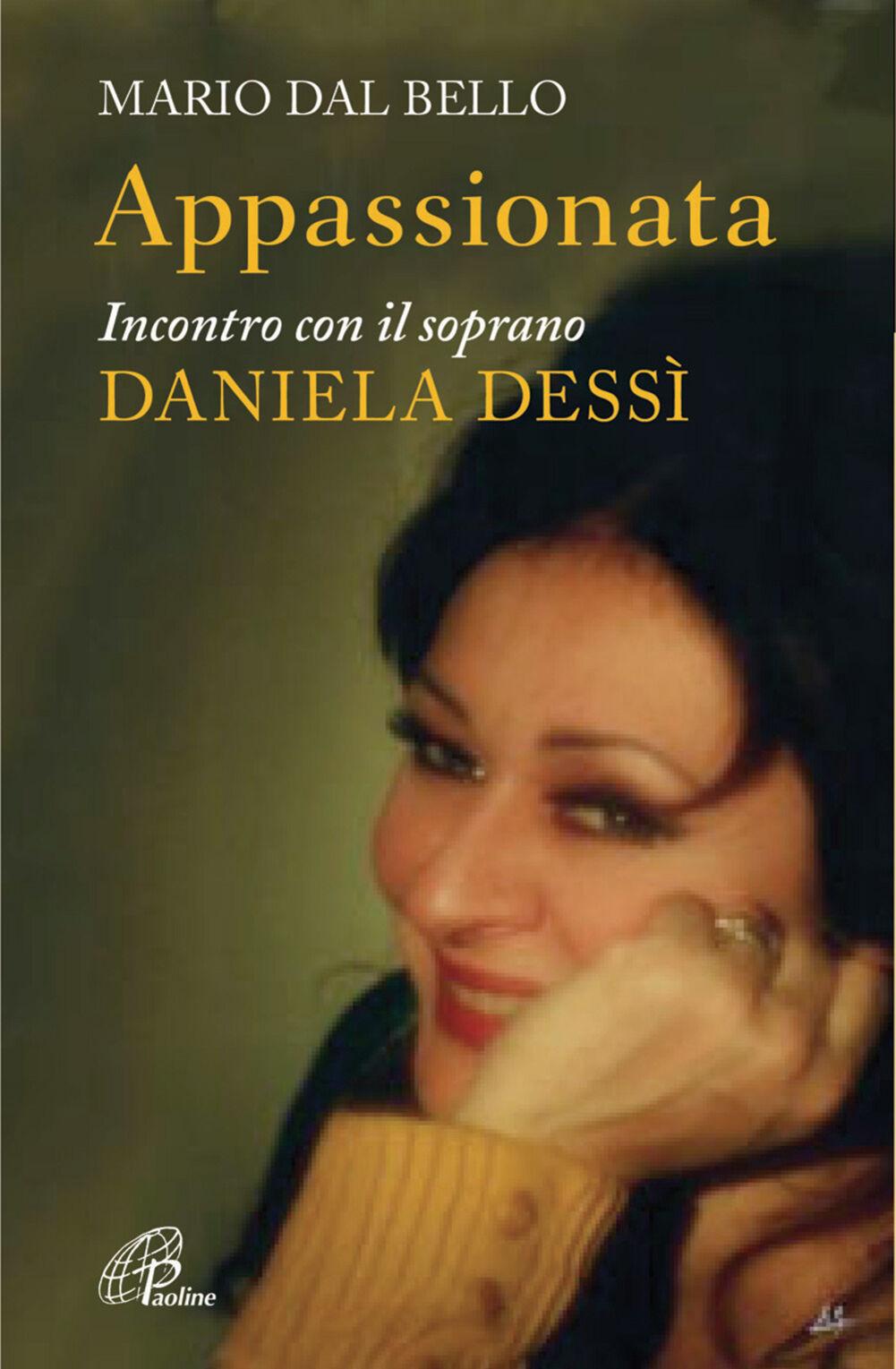 Appassionata. Incontro con il soprano Daniela Dessì