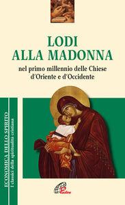 Foto Cover di Lodi alla Madonna nel primo millennio della Chiesa d'Oriente e d'Occidente, Libro di  edito da Paoline Editoriale Libri