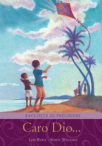 Foto Cover di Caro Dio... Raccolta di preghiere, Libro di Lois Rock, edito da Paoline Editoriale Libri