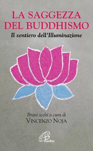 La saggezza del buddhismo. Il sentiero dell'illuminazione