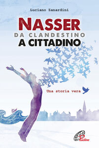 Nasser, da clandestino a cittadino