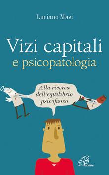 Vizi capitali e psicopatologia. Alla ricerca dellequilibrio psicofisico.pdf