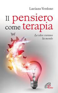 Libro Il pensiero come terapia. Le idee curano la mente Luciano Verdone