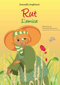 Foto Cover di Rut. L'amica, Libro di Antonella Anghinoni, edito da Paoline Editoriale Libri