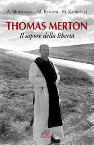 Thomas Merton. Il sapore della libertà