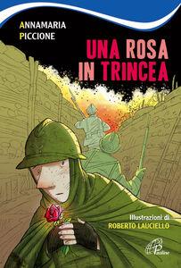 Libro Una rosa in trincea Annamaria Piccione