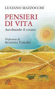 Foto Cover di Pensieri di vita. Ascoltando il creato, Libro di Luciano Mazzocchi, edito da Paoline Editoriale Libri